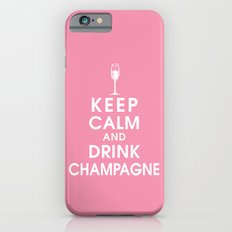 Keep Calm and Drink Champagne Slim Case iPhone 6s