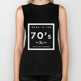 Born in the 70's. Certified Awesome Biker Tank
