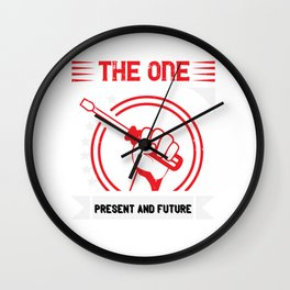 The one who labors diligently has the present and future Wall Clock