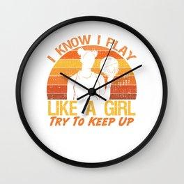 Funny I Know I Play Like A Girl Try To Keep Up Basketball Wall Clock