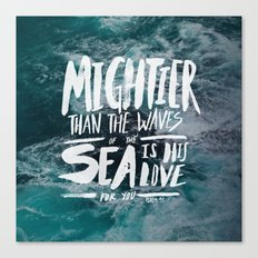 Mightier than the Sea Canvas Print