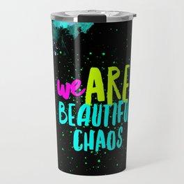Beautiful Chaos Travel Mug