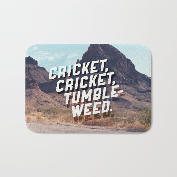 Cricket, cricket, tumbleweed. Bath Mat