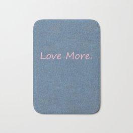 Love More on Denim. Bath Mat