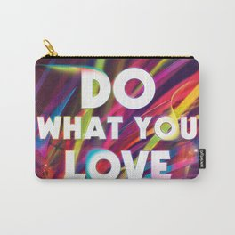Do What You love | Love What You Do Carry-All Pouch