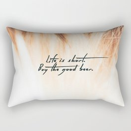 Life is Short, Buy the Good Beer Rectangular Pillow