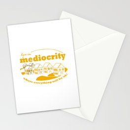 Live in Mediocrity Stationery Cards
