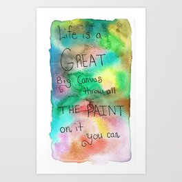Life is a canvas Watercolor Art Print