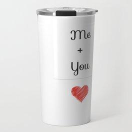 Me + You = Love Travel Mug