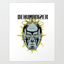 DEHUMANIZER Art Print