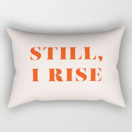 Still, I Rise Rectangular Pillow