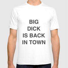 BIG DICK IS BACK IN TOWN Mens Fitted Tee X-LARGE White