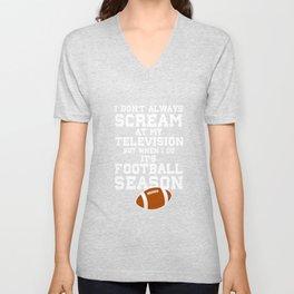 I Don't Always Scream at the TV Funny Sports T-shirt Unisex V-Neck
