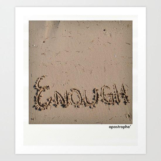 Enough! Art Print