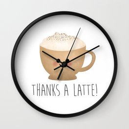 Thanks A Latte Wall Clock