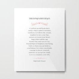 Ralph Waldo Emerson My Wish For You Poem Metal Print