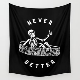 Never Better Wall Tapestry