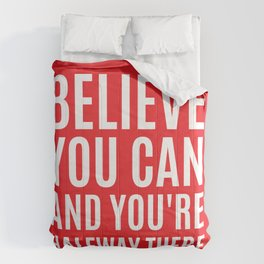 BELIEVE YOU CAN AND YOU'RE HALFWAY THERE (Red) Comforters