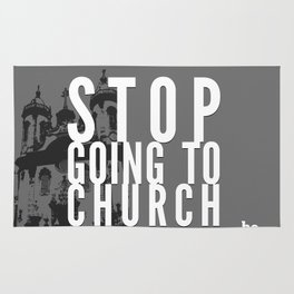 Stop Going to Church...Be. Rug