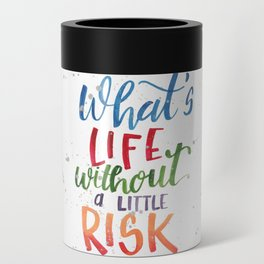 What's Life Without a Little Risk Can Cooler