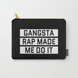 GANGSTA RAP MADE ME DO IT (Black & White) Carry-All Pouch
