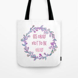 Its Okay Not To Be Okay Tote Bag
