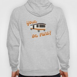 Your Trailer or Mine? Hoody