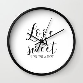 LOVE GIFT IDEA, Love Is Sweet Please Take A Treat,Love Sign,Love Art,Love Quote,Wedding Quote,Husban Wall Clock