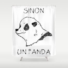 Sinon, un panda (1) Shower Curtain