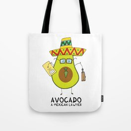 Avocado - A mexican lawyer Tote Bag