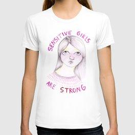 Sensitive girls are strong T-shirt