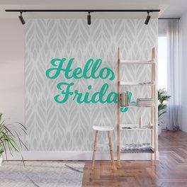 Hello Friday! Wall Mural