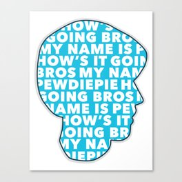How's it going bros! Pewdiepie Canvas Print