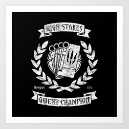 High Stakes Gwent Champion Art Print