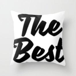 The Best-  Throw Pillow