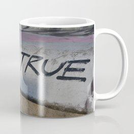 Stay True Coffee Mug