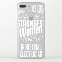 Industrial-Electrician-tshirt,-god-make-strongest-woman-Industrial-Electrician Clear iPhone Case