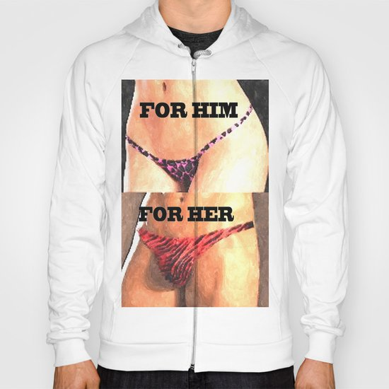 Underwear Love - For Him ....For Her Hoody