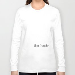 (I'm french) Long Sleeve T-shirt
