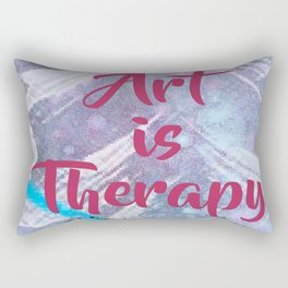 Art Is Therapy Rectangular Pillow