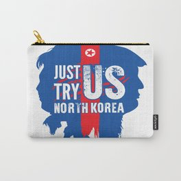 North Korea better not test the USA Carry-All Pouch