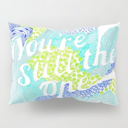 You're still the one Pillow Sham