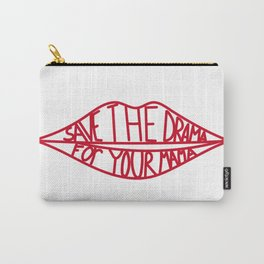 Save the drama for your mama Carry-All Pouch