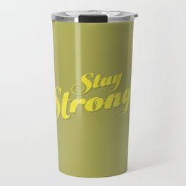 Stay Strong Colorful Travel Mug