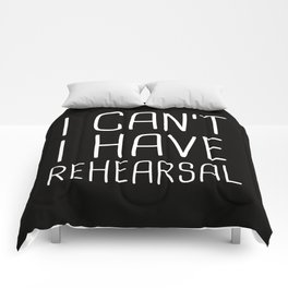 I Can't I Have Rehearsal Comforters