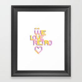 We Love Retro Framed Art Print
