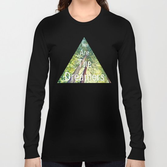 We are the dreamers Long Sleeve T-shirt