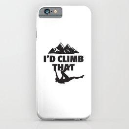 Id Climb That Rock Climbing iPhone Case