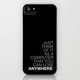 Anywhere! iPhone Case