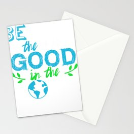 Believe there is Good in the World Stationery Cards